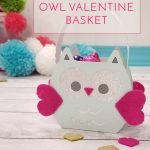 Cricut Owl Valentine Basket Tutorial