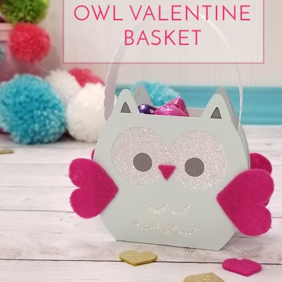 Cricut Owl Valentine Basket Tutorial