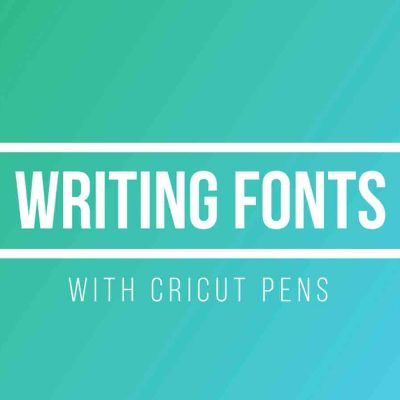 Writing Fonts with Cricut Pens