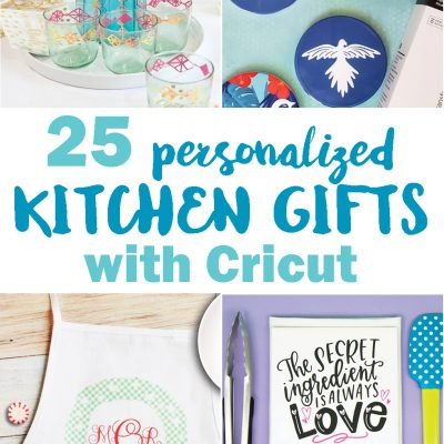 25 Personalized Kitchen Gifts with Cricut
