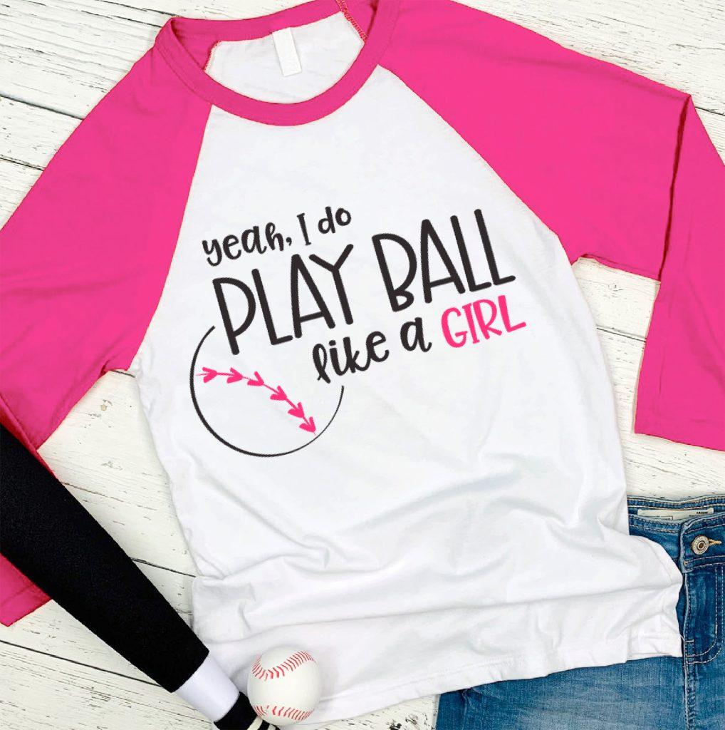 play ball like a girl shirt
